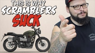 9. This is why SCRAMBLERS SUCK
