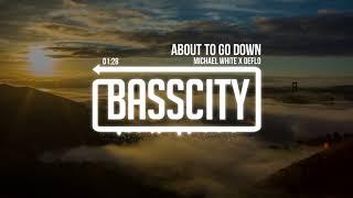 Michael White x Deflo - About To Go Down