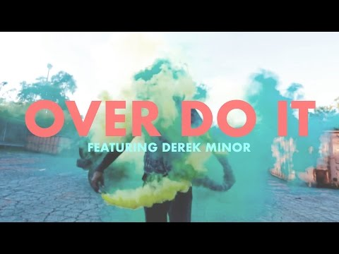 Canon (feat Derek Minor) - Over Do It