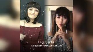 Video DUET SMULE SITI BADRIAH|LAGI SYANTIK MP3, 3GP, MP4, WEBM, AVI, FLV Juli 2018