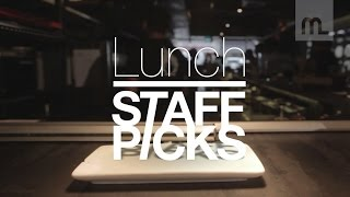 Staff Picks: Lunch