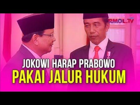 Jokowi Harap Prabowo Pakai Jalur Hukum