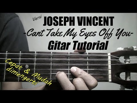 (Gitar Tutorial) Cant Take My Eyes Off You - Versi Joseph Vincent |Mudah & Cepat Dimengerti