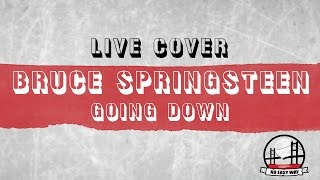 Video Bruce Springsteen - Going down (live cover by No Easy Way band)