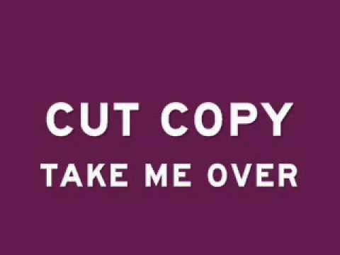 Tekst piosenki Cut Copy - Take Me Over po polsku