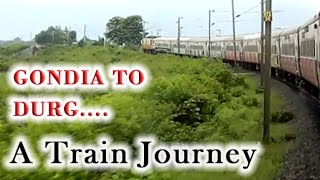 Durg India  city pictures gallery : GONDIA TO DURG Train Journey: High Speed Skips, Heavy Rains: INDIAN RAILWAYS