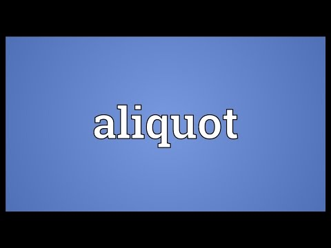 Aliquot Meaning
