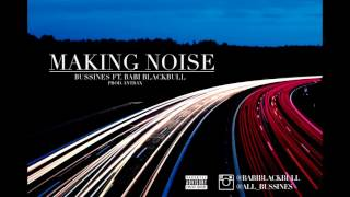 BU$$INE$ X BABI BLACKBULL - MAKING NOISE