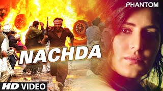 Nachda (Movie Song - Phantom)  ft. Saif Ali khan & Katrina Kaif