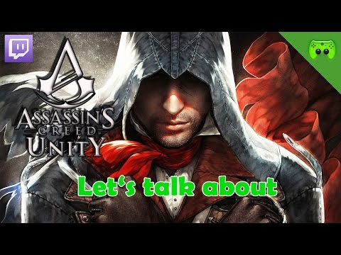 Assassins Creed: Unity # 030 - Let's talk about STREAM «» Let's Play AC: Unity| FULLHD