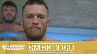 Mayweather vs McGregor Embedded: Vlog Series - Episode 5