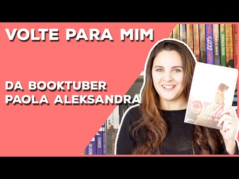 PAOLA ALEKSANDRA, VOLTE PARA MIM | LIVROS DA BELA