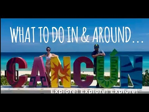 What to do in Cancun, Mexico