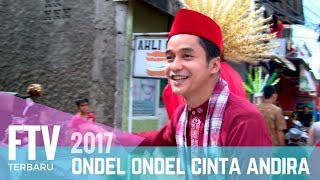 Video FTV Adly Fairuz & Amanda Rawless | Ondel Ondel Cinta Andira MP3, 3GP, MP4, WEBM, AVI, FLV September 2018