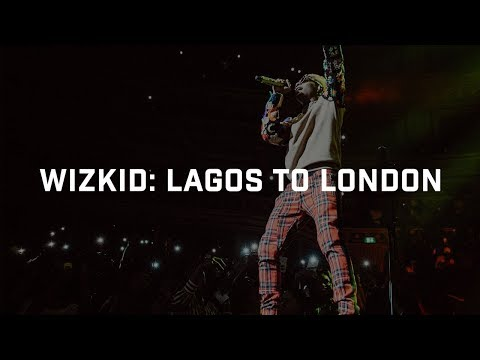 DOCUMENTARY VIDEO: Wizkid From Lagos To London