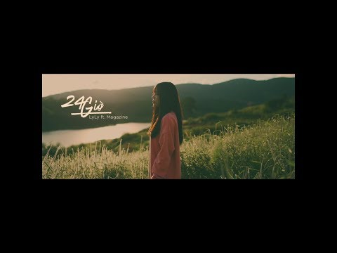 24H | OFFICIAL MUSIC VIDEO |  LYLY ft MAGAZINE - Thời lượng: 4:19.