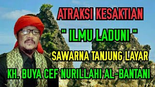 Video Atraksi Ilmu Laduni Sawarna Tanjung Layar - KH. Buya Cef Nurillahi MP3, 3GP, MP4, WEBM, AVI, FLV September 2018