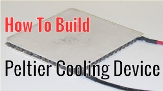 Video How To Build A Peltier/TEC Cooling Device (Thermoelectric Cooler) MP3, 3GP, MP4, WEBM, AVI, FLV Agustus 2017