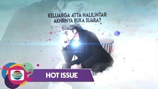 Video Hot Issue Pagi - Geram!! Pihak  Keluarga Akhirnya Buka Suara Perihal Kasus Atta Halilintar MP3, 3GP, MP4, WEBM, AVI, FLV September 2019
