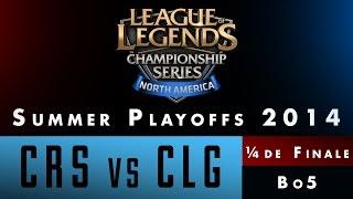 LCS NA Summer Playoffs 2014 - ¼ de finale - CRS vs CLG - Game 3