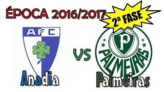 Época 2016/2017  2ª Fase  Anadia FC vs Palmeiras
