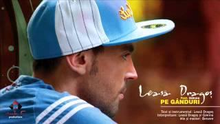 Leasa Dragos - Pe ganduri (feat. GiAnna)