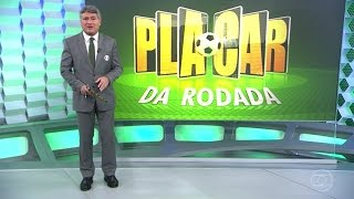 PLACAR DA RODADA! Placar da Rodada, 01/09/2016, Placar da Rodada, 31/08/2016, Placar da Rodada, com Cleber Machado, 01/09/2016, Placar da ...