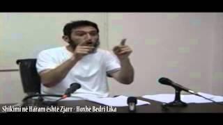 Shikimi në Haram është Zjarr - Hoxhë Bedri Lika