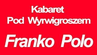 Skecz, kabaret = Kabaret Pod Wyrwigroszem - Przez Twe Oczy Zielone czyli Franko Polo