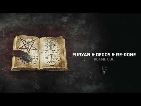 Furyan & Degos & Re-Done - Blame God