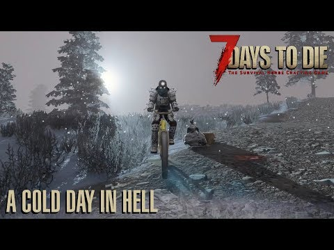 7 Days To Die (Alpha 18 | Experimental) - A Cold Day In Hell (Day 9)