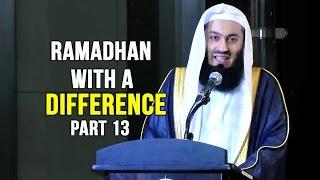 Ramadhan with a Difference - Day 13 - Khabbab Ibn al Arat&Khalid Ibn al Walid (RA) - Mufti Menk