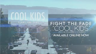 """Download Lagu Fight The Fade - """"Cool Kids"""" (Echosmith Cover) Mp3"""