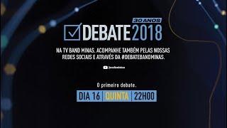 Debate Band Minas 2018 - Governador - 16/08/2018 - Bloco 1