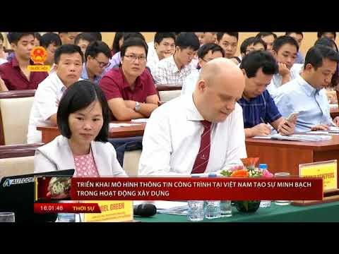 [BIM] - Triển khai mô hình thông tin công trình tại Việt Nam tạo sự minh bạch trong hoạt động xây dựng