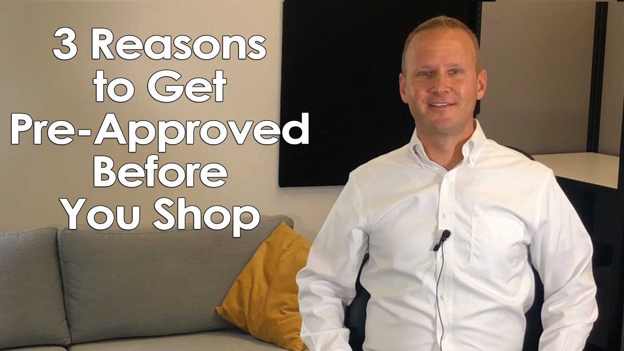 3 Reasons to Get Pre-Approved Before You Shop