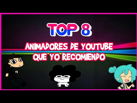 Top 8:animadores De Youtube Que Recomiendo,link86