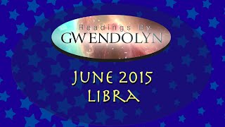 Libra June 2015 Tarotscope - Readings By Gwendolyn.