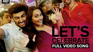 Nonton Let   S Celebrate  Unedited Video Song    Tevar   Arjun Kapoor   Sonakshi Sinha Film Subtitle Indonesia Streaming Movie Download