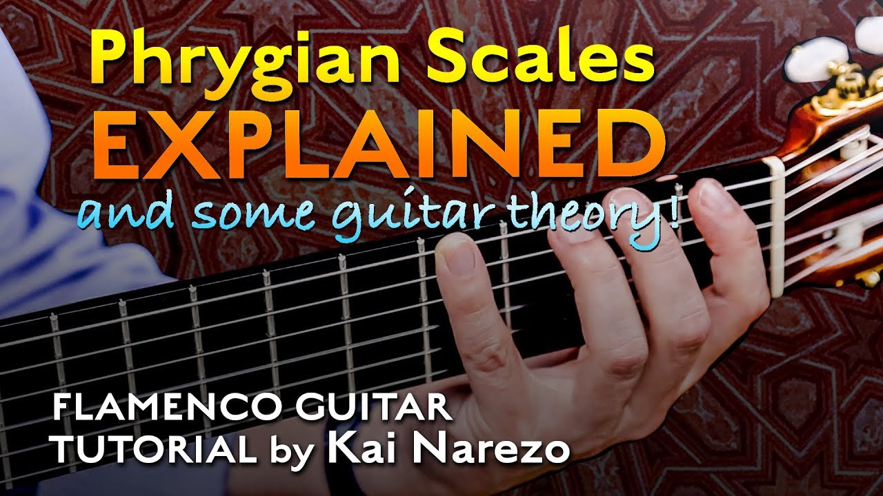 Phrygian Scales Explained for Flamenco Guitar – Tutorial by Kai Narezo