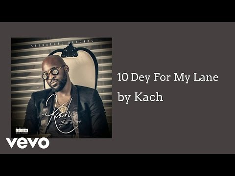 Kach - Dey For My Lane (AUDIO)