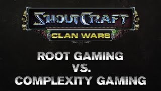 SHOUTCraft Clan Wars - ROOT Gaming vs Complexity Gaming