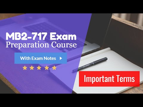 MB2-717 Certification Exam - Learn Important Terms