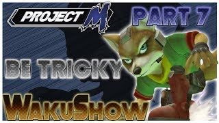 Project M WakuShow part 7 – Be Tricky