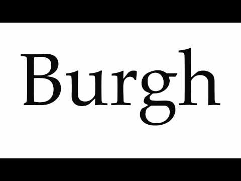 How to Pronounce Burgh