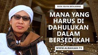 Video Mana Yang Harus Di Dahulukan Dalam Bersedekah - Buya Yahya MP3, 3GP, MP4, WEBM, AVI, FLV Oktober 2018