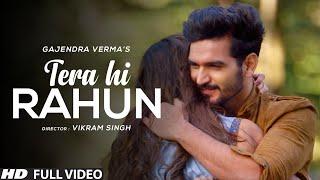 Tera Hi Rahun   Gajendra Verma   Manasi Moghe   Vikram Singh  Official Video