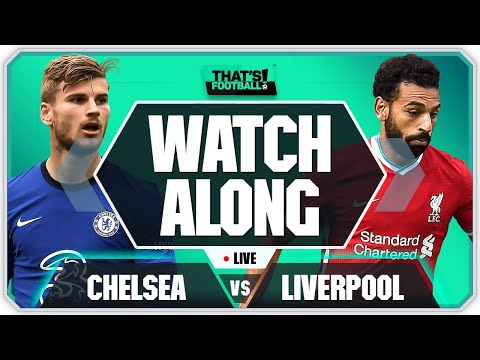 CHELSEA vs LIVERPOOL LIVE Watchalong With Mark Goldbridge
