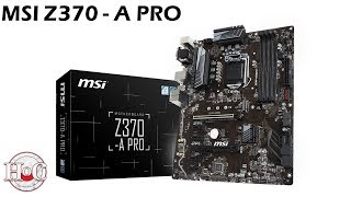 MSI Z370 A Pro - Overview - Giveaway!