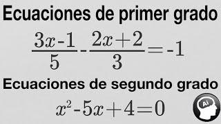 Ecuaciones de Primer y Segundo Grado.